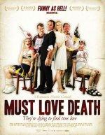 Любовь к смерти обязательна / Must Love Death