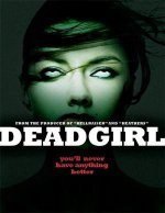 Мертвячка / Deadgirl